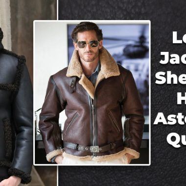 Leather Jackets of Sheep Hide Have 7 Astounding Qualities