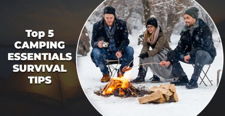 Top 5 CAMPING ESSENTIALS SURVIVAL TIPS